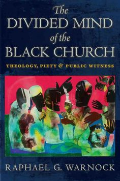 The divided mind of the Black church : theology, piety, and public witness / Raphael G. African American Books, African American History Month, Books To Buy, Books To Read, Archive Books, Black History Books, Wisdom Books, Black Church, I Love Reading
