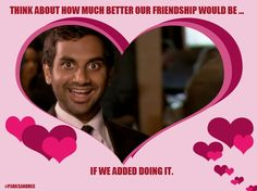 I kind of always knew the day would come when I'd have to source Pinterest for something I think is great, thus forever damaging my ability to ridicule the site without mercy. Alas, today is that day, as I've just discovered the Parks and Recreation Valentine's Day cards on NBC's official Pinterest page for the show (lol wut?).