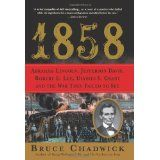 1858: Abraham Lincoln, Jefferson Davis, Robert E. Lee, Ulysses S. Grant and the War They Failed to See (Hardcover)By Bruce Chadwick