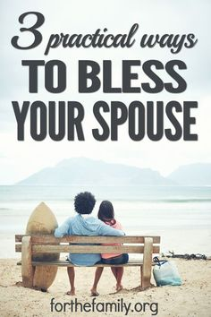 When was the last time you blessed your spouse in a practical and meaningful way? It's easy to come up with excuses as to why you don't have time to actively bless your spouse. Check out these 3 easy ways you can make it a daily quest to bless your spouse and show them Christ's love.