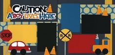 Caution: A Boy Lives Here Cutouts 8x8 Scrapbook Layouts, Scrapbook Frames, Baby Boy Scrapbook, Scrapbook Blog, Scrapbooking Ideas, Boy Cards, Kids Cards, Boys Life, Photo Craft