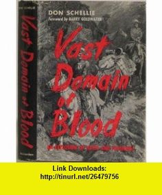 Vast Domain of Blood The Story of the Camp Grant Massacre Don Schellie, Barry Goldwater ,   ,  , ASIN: B0027M44XS , tutorials , pdf , ebook , torrent , downloads , rapidshare , filesonic , hotfile , megaupload , fileserve