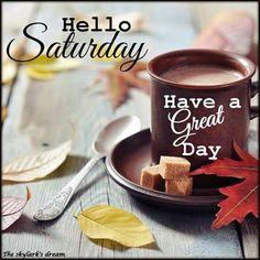 Saturday Morning Quotes, Good Morning Happy Saturday, Saturday Humor, Happy Weekend Quotes, Morning Words, Hello Saturday, Cute Good Morning Quotes, Good Morning Coffee, Good Morning Greetings