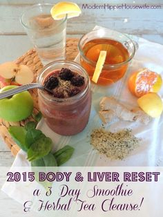 2015 Body and Liver Re-set! {3 Day Smoothie & Herbal Tea Fast} - Modern Hippie Housewife