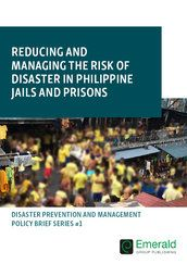 Reducing and managing the risk of disaster in Philippine jails and prisons