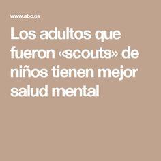 Los adultos que fueron «scouts» de niños tienen mejor salud mental