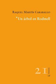 Un árbol en Rodmell / Raquel Martín Caraballo. Poesía. http://absysnetweb.bbtk.ull.es/cgi-bin/abnetopac01?TITN=521834