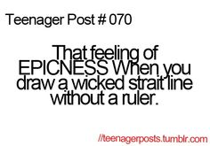 Teenager Post #070 This happens to me all the time an I get so excited and I feel proud of myself! $$