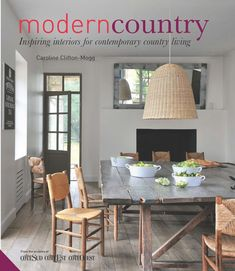 Modern Country by Caroline Clifton-Mogg, published by Jacqui Small http://www.jacquismallpub.com