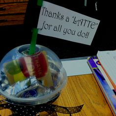 Appreciation gift- Starbucks cup filled with candy and a gift card.