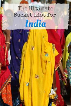 My Ultimate India Bucket List - India Travel Tips - Best Things to do in India - Places to see in India