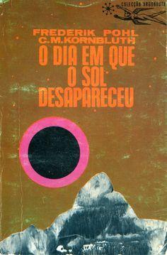 Colecção Argonauta: nº 179 - O Dia em Que o Sol Desapareceu - Lima de Freitas
