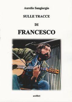 Mercoledì 8 giugno 2016 - Ore 18:00  Presentazione del libro:  Sulle tracce di Francesco - Autore: Aurelio Sangiorgio VI ASPETTIAMO!!!