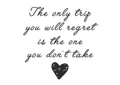 Travel quotes - the only trip you will regret is the one you don't take • Also buy this artwork on wall prints, apparel, stickers, and more.
