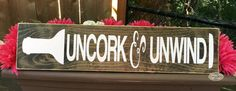 Uncork and Unwind wine bottle sign wine cellar sign by SignsbyJen