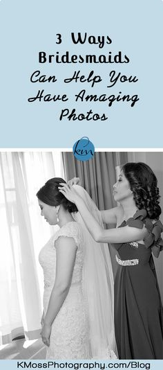 Your girls love you and definitely want you to have the absolute best memories of your day, including amazing photos. These 3 simple tips will help you get the most out of your wedding photography investment. | K. Moss Photography