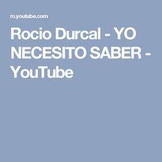 Rocio Durcal - YO NECESITO SABER - YouTube
