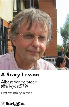 A Scary Lesson by Albert Vandersteeg (@alleycat579) https://scriggler.com/detailPost/story/50717 First swimming lesson