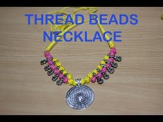 HOW TO MAKE THREAD BEADS NECKLACE | THREAD BEADS NECKLACE MAKING | DO IT YOURSELF JEWLLERY - YouTube