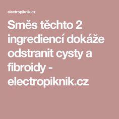 Směs těchto 2 ingrediencí dokáže odstranit cysty a fibroidy - electropiknik.cz Medicine, Syrup