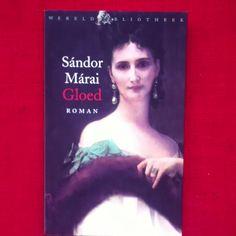 Sandor Marai - Gloed  Er zijn van die boeken, die je heel langzaam leest. Dit is er één...