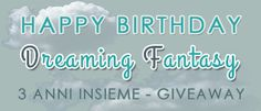 Dreaming Fantasy: Giveaway: 3 anni insieme! Happy Birthday Dreaming ...