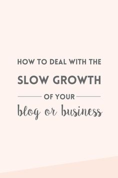 The slow growth of a blog or business is something that happens to many of us, but we rarely talk about it. Read about how I'm trying to overcome this.