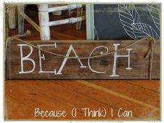 Beach sign, made out of drift wood and rope!    Because (I Think) I Can  On Facebook:  http://www.facebook.com/pages/Because-I-Think-I-Can/325795070785510