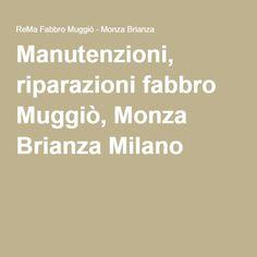 Manutenzioni, riparazioni fabbro Muggiò, Monza Brianza Milano Milano