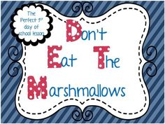 Dont Eat the Marshmallow- day of school activity Don't Eat the Marshmallow- day of school activity The post Dont Eat the Marshmallow- day of school activity appeared first on School Diy. Back To School Night, 1st Day Of School, Beginning Of The School Year, School Fun, School Ideas, School Daze, School Stuff, High School, School 2017