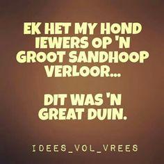 #snaaks #grappe #afrikaans #lol #IVV #Idees_vol_vrees #Greatduin