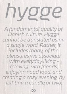 I Love the spirit of #DanishDesign - What's the Meaning of the Danish Word Hygge? (Think Warm + Cozy)