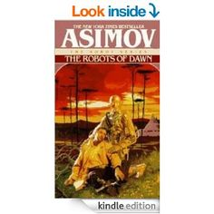 Amazon.com: The Robots of Dawn (The Robot Series Book 3) eBook: Isaac Asimov: Kindle Store