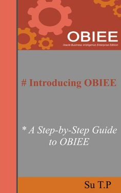 Buy Introducing OBIEE: * A Step-by-Step Guide to OBIEE by Su TP and Read this Book on Kobo's Free Apps. Discover Kobo's Vast Collection of Ebooks and Audiobooks Today - Over 4 Million Titles! Free Reading, Reading Lists, Oracle Corporation, Cnc Programming, Bi Tools, Programing Software, Business Intelligence, Software Development, Step Guide
