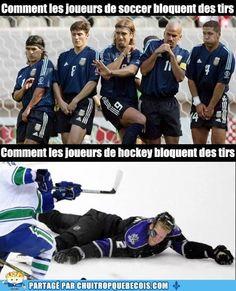 Petite différence entre les joueurs de soccer et de hockey... Nous voyons très bien comment les joueurs bloquent des tirs et qui ont vraiment du courage :-P