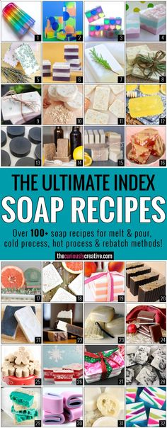 The Ultimate Soap Making Recipe Index - Includes over 100 soap recipes for melt  pour, cold process and hot process methods.
