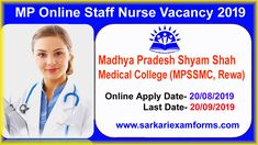 Madhya Pradesh Shyam Shah Medical College (MPSSMC, Rewa) has Recently Invited to Online Apply Application Form for the Post of Staff Nurse Recruitment 2019. Those Candidates are Interested to the Following Vacancy and Have All Eligibility Criteria Can Read the Full notice Before Apply Online Application Form. Online Application Form, Online Form, Nursing Council, Nursing Online, Nursing Degree, Madhya Pradesh, Medical College, Last Date, Apply Online