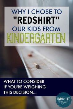 "Choosing to ""Redshirt"" Kids From Kindergarten is a Heavy Decision. Excellent Pros and Cons to Consider If You Are Weighing This Choice Too. I know so many Kindergarten Teachers that advocate for this too!"