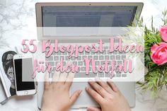 55 Blogpostideen für den Notfall!