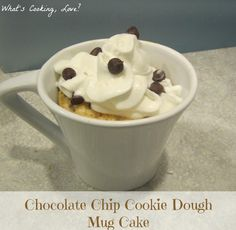 What's Cooking, Love?: Chocolate Chip Cookie Dough Mug Cake