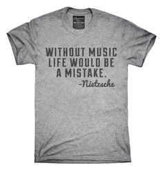 Without Music Life Would Be A Mistake Music Quote Nietzsche T-Shirts, Hoodies…