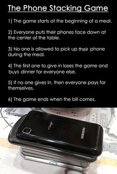 The phone stacking game. I feel like we should do this the next time we have a family dinner or the next time we go out. What do you think @Bridget Lewis?