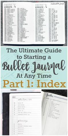 The Bullet Journal INDEX: Part One in the series, The Ultimate Guide to Starting a Bullet Journal At ANY TIME provides all the information you need to begin