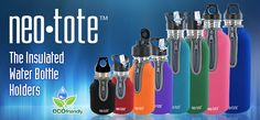 Neo-Totes, the Insulated Water Bottle Holders, keep your water colder in your stainless steel water bottle.