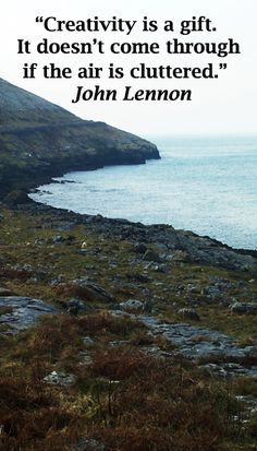 """""""Creativity is a gift. It doesn't come through if the air is cluttered.""""—John Lennon – On image of IRELAND by Dr. J.T. McGinn -- Explore top quotes on inspiring creativity at slideshow and article: http://www.examiner.com/article/best-inspiring-quotes-on-creativity"""