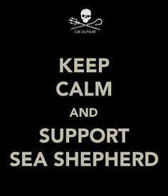 KEEP CALM AND SUPPORT SEA SHEPHERD. @sea Shepherd Conservation Society  #Tweet4Taiji #defendconserveprotect @CoveGuardians @CaptPaulWatson