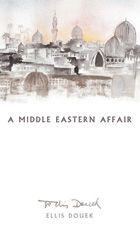 Ellis Douek - A Middle Eastern Affair #EllieDouek #HalbanPublishers