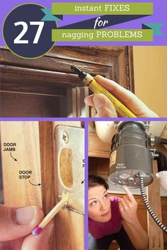 27 Instant Fixes For Nagging Problems Around the House: Super simple solutions for common household headaches. http://www.familyhandyman.com/smart-homeowner/diy-home-improvement/instant-fixes-for-nagging-problems-around-the-house