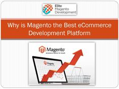 Discover the reasons why #Magento is the best #eCommerce Development #platform. What are the benefits of developing website with Magento platform.