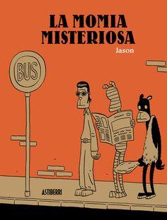 La momia misteriosa recopila numerosas historias cortas de Jason aparecidas en distintos medios, en las que el autor noruego hace gala de un humor absurdo absolutamente personal. http://rabel.jcyl.es/cgi-bin/abnetopac?SUBC=BPBU&ACC=DOSEARCH&xsqf99=1830505